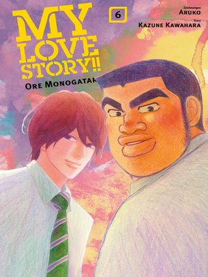 cover image of My Love Story!!--Ore Monogatari, Band 6