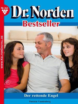 cover image of Dr. Norden Bestseller 162 – Arztroman