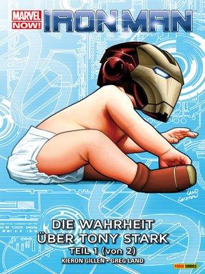 cover image of Marvel Now! Iron Man 2--Die Wahrheit über Tony Stark (1 von 2)