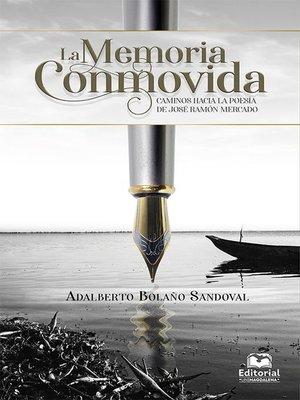 cover image of La memoria conmovida