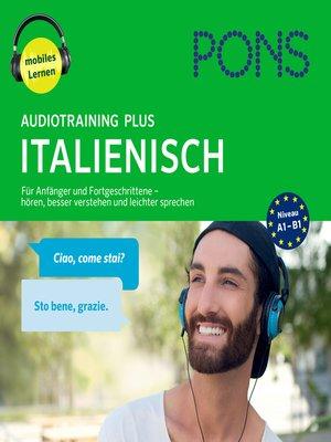 cover image of PONS Audiotraining Plus ITALIENISCH. Für Anfänger und Fortgeschrittene