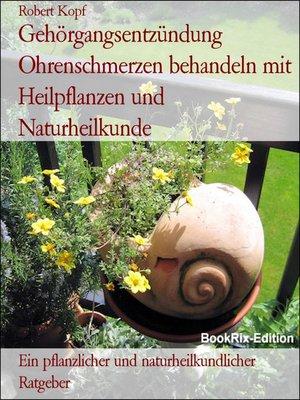 cover image of Gehörgangsentzündung Ohrenschmerzen behandeln mit Heilpflanzen und Naturheilkunde