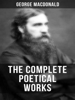 cover image of The Complete Poetical Works of George MacDonald