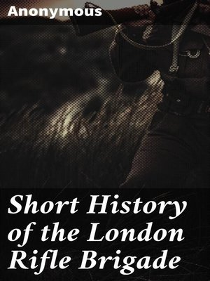 cover image of Short History of the London Rifle Brigade