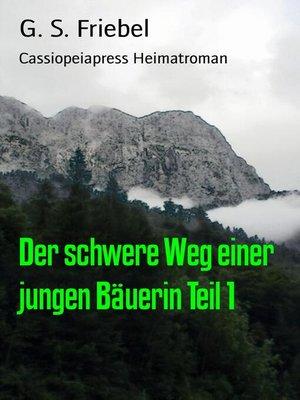 cover image of Der schwere Weg einer jungen Bäuerin Teil 1