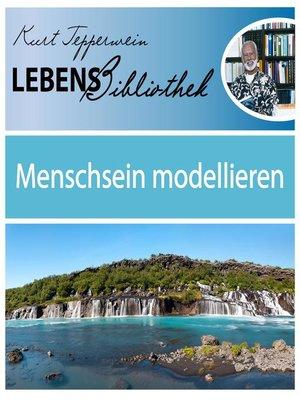 cover image of Lebens Bibliothek--Menschsein modellieren