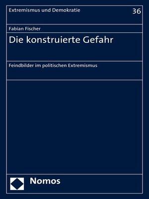 cover image of Die konstruierte Gefahr