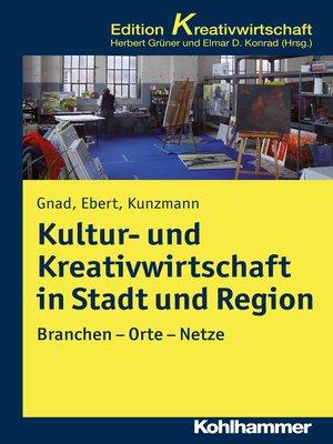 cover image of Kultur- und Kreativwirtschaft in Stadt und Region