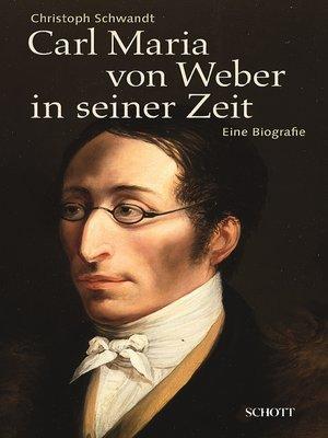 cover image of Carl Maria von Weber in seiner Zeit