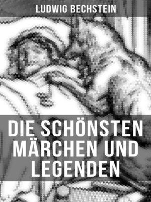 cover image of Die schönsten Märchen und Legenden von Ludwig Bechstein