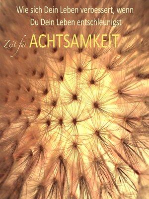 cover image of Zeit für Achtsamkeit (Gelassenheit, Entspannung, zur Ruhe kommen, Innere Balance finden)