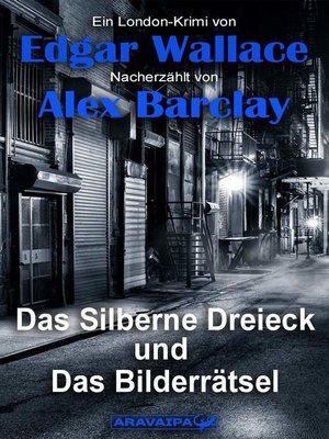 cover image of Das Silberne Dreieck und Das Bilderrätsel