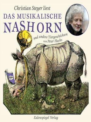cover image of Das musikalische Nashorn und andere Tiergeschichten