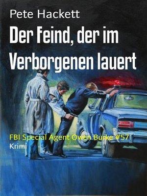 cover image of Der Feind, der im Verborgenen lauert