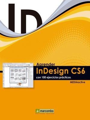 cover image of Aprender InDesign CS6 con 100 ejercicios prácticos