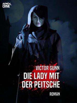 cover image of DIE LADY MIT DER PEITSCHE