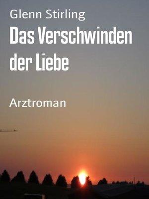cover image of Das Verschwinden der Liebe