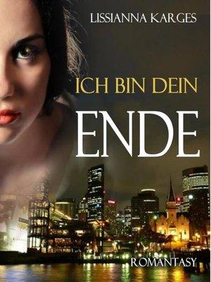 cover image of ICH BIN DEIN ENDE (Ich bin dein--Serie 1)