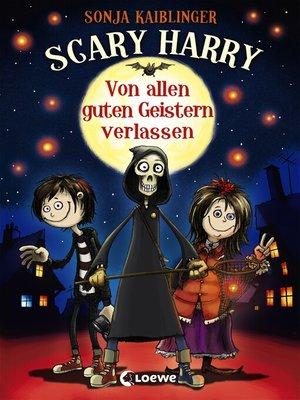 cover image of Scary Harry 1--Von allen guten Geistern verlassen
