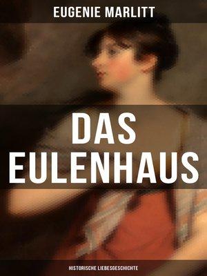cover image of DAS EULENHAUS (Historische Liebesgeschichte)