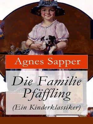 cover image of Die Familie Pfäffling (Ein Kinderklassiker)