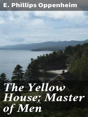 cover image of The Yellow House; Master of Men