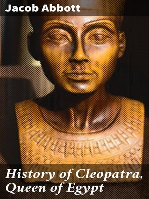 cover image of History of Cleopatra, Queen of Egypt