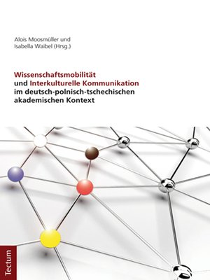 cover image of Wissenschaftsmobilität und Interkulturelle Kommunikation im deutsch-polnisch-tschechischen akademischen Kontext