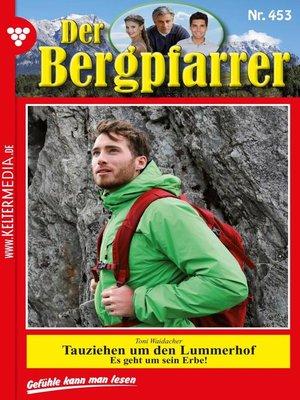 cover image of Der Bergpfarrer 453 – Heimatroman