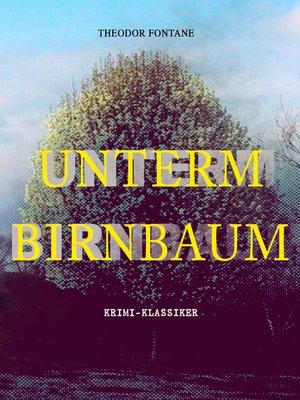 cover image of Unterm Birnbaum (Krimi-Klassiker)