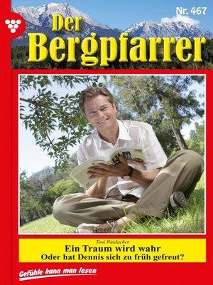 cover image of Der Bergpfarrer 467 – Heimatroman