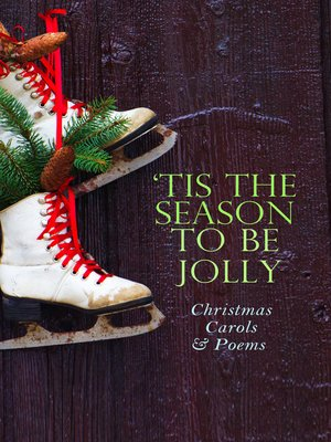 cover image of TIS THE SEASON TO BE JOLLY--Christmas Carols & Poems