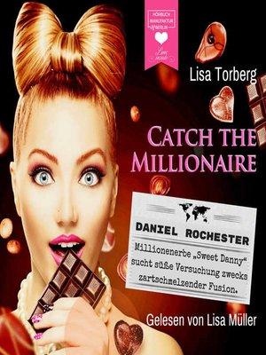 cover image of Catch the Millionaire--Daniel Rochester