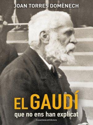 cover image of El Gaudí que no ens han explicat