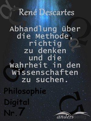 cover image of Beschreibung Abhandlung über die Methode, richtig zu denken und Wahrheit in den Wissenschaften zu suchen.