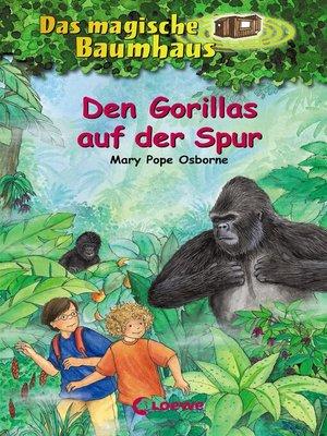 cover image of Das magische Baumhaus 24--Den Gorillas auf der Spur