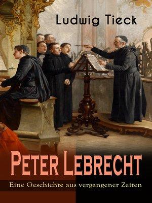 cover image of Peter Lebrecht--Eine Geschichte aus vergangener Zeiten