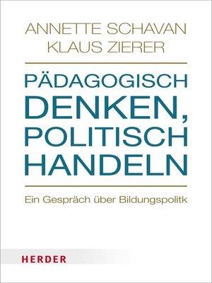 cover image of Pädagogisch denken, politisch handeln