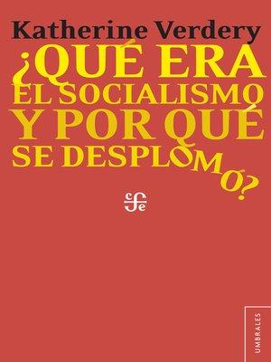 cover image of ¿Qué era el socialismo y por qué se desplomó?