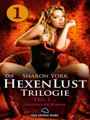 cover image of Die HexenLust Trilogie / Band 1 / Erotischer Roman