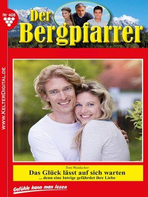 cover image of Der Bergpfarrer 408 – Heimatroman