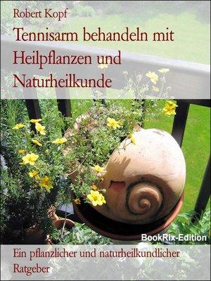 cover image of Tennisarm behandeln mit Heilpflanzen und Naturheilkunde