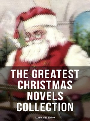 cover image of The Greatest Christmas Novels Collection (Illustrated Edition)