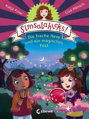 cover image of Simsalahicks! Die freche Hexe und ein magisches Fest