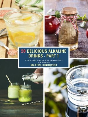 cover image of 28 Delicious Alkaline Drinks--Part 1