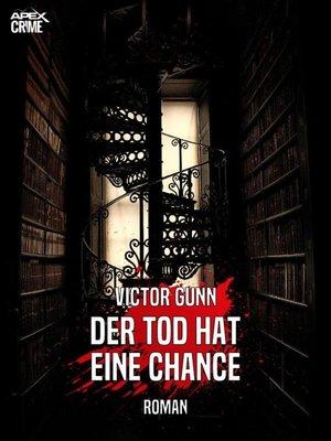 cover image of DER TOD HAT EINE CHANCE