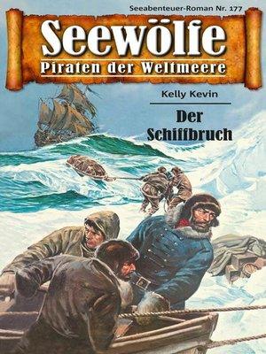 cover image of Seewölfe--Piraten der Weltmeere 177