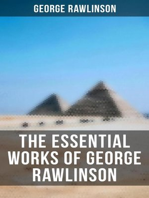 cover image of The Essential Works of George Rawlinson