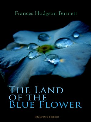 cover image of The Land of the Blue Flower (Illustrated Edition)