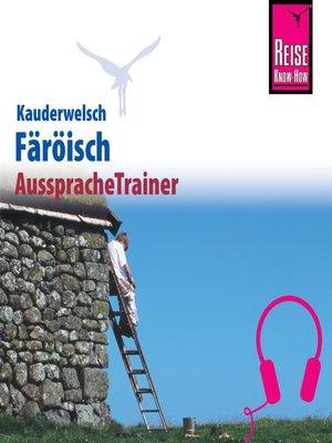 cover image of Reise Know-How Kauderwelsch AusspracheTrainer Färöisch